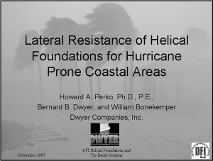 Lateral Resistance of Helical Foundations for Hurricane Prone Coastal Areas